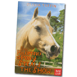 The Palomino Pony Steals the Show, by Olivia Tuffin