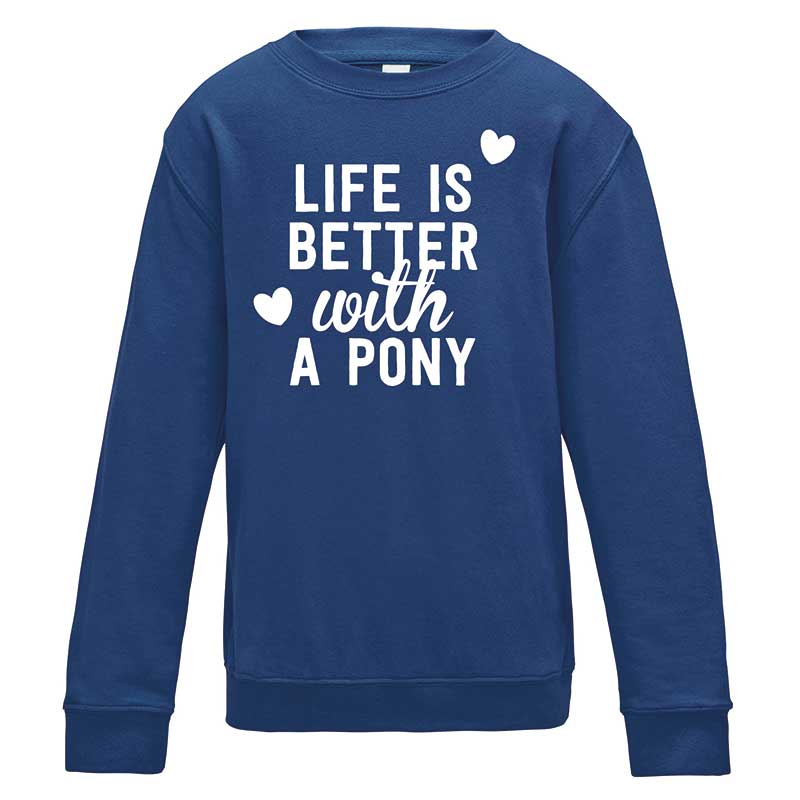 Life is better with a pony sweatshirt - royal blue
