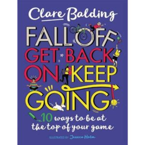 Fall off get back on keep going, Clare Balding book