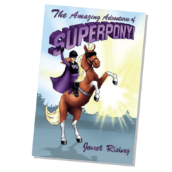 The Amazing Adventures of Superpony by Janet Rising