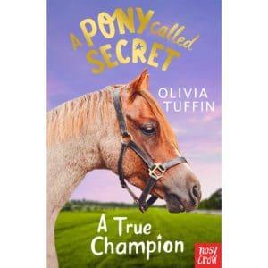 A Pony Called Secret: A True Champion